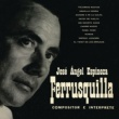 "José Ángel Espinoza ""Ferrusquilla"" Ferrusquilla Compositor e Intérprete"