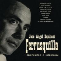 """José Ángel Espinoza """"Ferrusquilla"""" Estoy de Vuelta"""