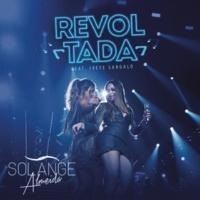 Solange Almeida/Ivete Sangalo Revoltada (Ao Vivo) (feat.Ivete Sangalo)