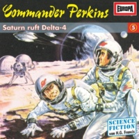 Commander Perkins 05 - Saturn ruft Delta-4 (Teil 35)