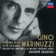 Giuseppe Grazioli/ミラノ・ジュゼッペ・ヴェルディ交響楽団 Marinuzzi: Sinfonia In La - Suite Siciliana