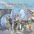 Stacey Kent What the World Needs Now Is Love