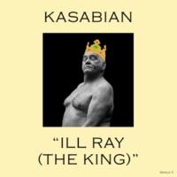 Kasabian Ill Ray (The King)