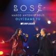 Miguel Bose Olvídame tú (with Marco Antonio Solis) [MTV Unplugged]