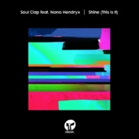 Soul Clap Shine (This Is It) [feat. Nona Hendryx] [Extended Classic Mix Edit]
