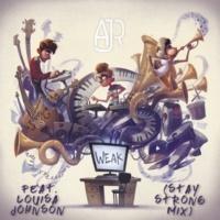 AJR/Louisa Johnson Weak (Stay Strong Mix) (feat.Louisa Johnson)