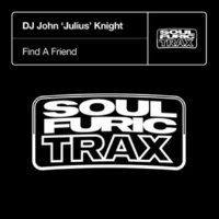 DJ John Julius Knight Find A Friend (JJK Prime Time Dub)