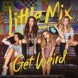 Little Mix Get Weird