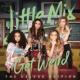 Little Mix Get Weird (Deluxe)