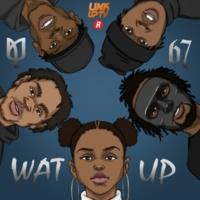 Nadia Rose/67 Wat Up