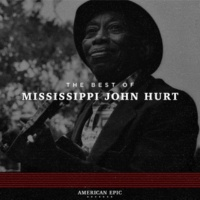 Mississippi John Hurt Got the Blues (Can't Be Satisfied)