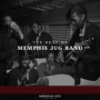 Memphis Jug Band American Epic: The Best of Memphis Jug Band
