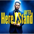 JAY'ED Here I Stand
