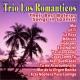 Trio Los Romanticos Their Best Boleros