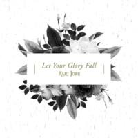 ケアリー・ジョーブ Let Your Glory Fall [Radio Version]
