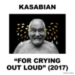 Kasabian For Crying Out Loud (Deluxe)
