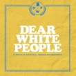 Various Dear White People (A Netflix Original Series Soundtrack)