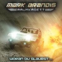 Mark Brandis - Raumkadett Woran du glaubst... - Teil 09