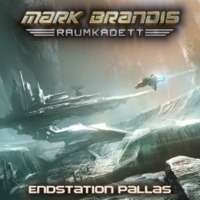 Mark Brandis - Raumkadett Endstation Pallas - Teil 20