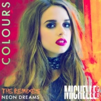 Michelle Treacy Colours (Neon Dreams Remix)