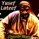 Yusef Lateef Outside Blues