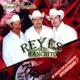 Reyes del Ranchito Corridos de Historia y Tragedia