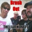 THE LIAR HONEYS Brash Out
