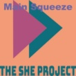 The She Project/Paul Hazel Main Squeeze