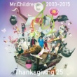 Mr.Children Mr.Children 2003-2015 Thanksgiving 25