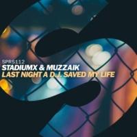 Stadiumx & Muzzaik Last Night A D.J. Saved My Life (Extended Mix)