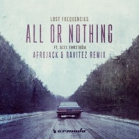 Lost Frequencies feat. Axel Ehnstrom All Or Nothing(Afrojack & Ravitez Remix)