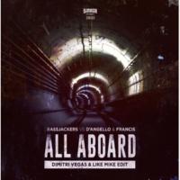 Bassjackers vs D'Angello & Francis All Aboard(Dimitri Vegas & Like Mike Edit)