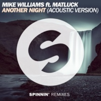Mike Williams Another Night (feat. Matluck) [Acoustic Version]