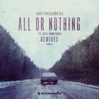 Lost Frequencies feat. Axel Ehnstrom All Or Nothing(Jako Diaz Extended Remix)