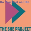 The She Project/Jenni Evans Do You Feel as I Do