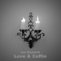 Joe Deanick Love & Coffin