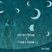 Nick Hong Justin's Dream & Ethan's Dream