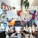 Robinkss Leave Me Alone