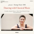 Sang-Eun Oh DANCING WITH CLASSICAL MUSIC