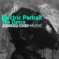 Jungsu Choi Electric Portrait / The Dance