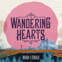 The Wandering Hearts Wish I Could