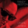 Randy Weston Uhuru Afrika (Bonus Track Version)