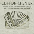 Clifton Chenier Baby Please