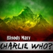 Charlie Who? Bloody Mary