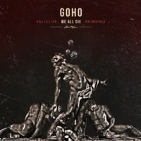 GoHo We all die (feat.KUZIC KELLO)