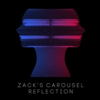 ZACK'S CAROUSEL Reflection