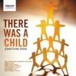 City of Birmingham Symphony Orchestra/CBSO Chorus/CBSO Youth Chorus/CBSO Junior Chorus/Joan Rodgers/Toby Spence/Simon Hasley Dove: There was a Child
