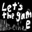 homa LET'S THE GAME