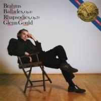 Glenn Gould Brahms: Ballades, Op. 10 & Rhapsodies, Op. 79 ((Gould Remastered))