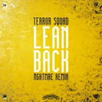 テラー・スクワッド Lean Back [NGHTMRE Remix]